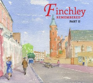 Finchley Remembered Part II