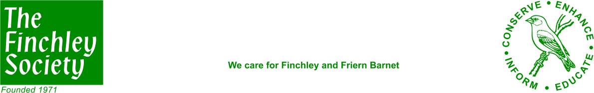 The Society protects, preserves and improves buildings, transport, roads and open spaces in Finchley and Friern Barnet.
